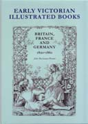 EARLY VICTORIAN ILLUSTRATED BOOKS. BRITAIN, FRANCE AND GERMANY 1820-1860