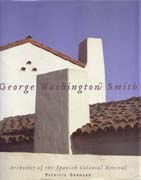 SMITH: GEORGE WASHINGTON SMITH. ARCHITECT OF THE SPANISH COLONIAL REVIVAL
