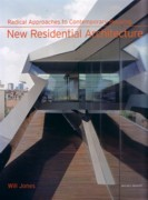 NEW RESIDENTIAL ARCHITECTURE. RADICAL APPROACHES TO CONTEMPORARY HOUSING