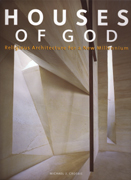 HOUSES OF GOD. RELIGIOUS ARCHITECTURE FOR A NEW MILLENNIUM