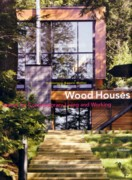WOOD HOUSES. SPACES FOR CONTEMPORARY LIVING AND WORKING