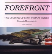 FOREFRONT. THE CULTURE OF SHOP WINDOW DESIGN