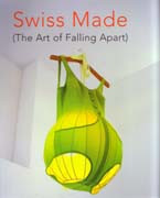 SWISS MADE. THE ART OF FALLING APART