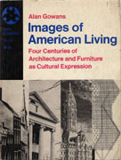IMAGES OF AMERICAN LIVING. FOUR CENTURIES OF ARCHITECTURE AN
