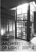 ARCHITECTURE OF LIGHT. RECENT APPROACHES TO DESIGNING WITH NATURAL LIGHT