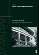 STADIUM WORLDS. FOOTBALL, SPACE AND THE BUILT ENVIRONMENT