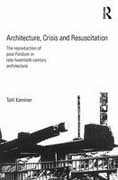 ARCHITECTURE, CRISIS AND RESUSCITATION. THE REPRODUCTION OF POST- FORDISM IN LATE- TWENTIETH- CENTURY AR