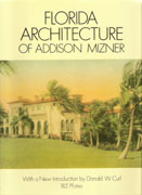 MIZNER: FLORIDA ARCHITECTURE OF ADDISON MIZNER