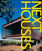 NEXT HOUSES. ARCHITECTURE FOR THE TWENTY-FIRST CENTURY