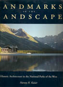 LANDMARKS IN THE LANDSCAPE. HISTORIC ARCHITECTURE IN THE NATIONAL PARKS OF THE WEST