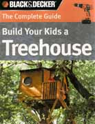 BUILT YOUR KIDS A TREEHOUSE. THE COMPLETE GUIDE