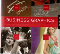 BUSINESS GRAPHICS. 500 DESIGNS THAT LINK GRAPHIC AESTHETIC AND BUSINESS SAVVY