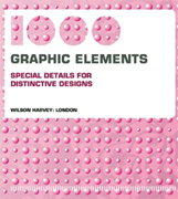 1000 GRAPHIC ELEMENTS. SPECIAL DETAILS FOR DISTINCTIVE DESIGNS
