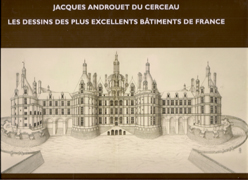 CERCEAU:  JACQUES ANDROUET DU CERCEAU: LES PLUS EXCELLENTS BATIMENTS DE FRANCE.