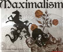 MAXIMALISM. THE GRAPHIC DESIGN OF DECADENCE & EXCESS