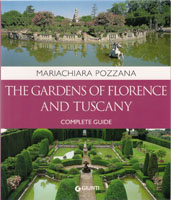 GARDENS OF FLORENCE AND TUSCANY. COMPLETE GUIDE