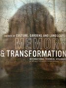 MEMORY & TRANSFORMATION. INTERNATIONAL TRIENNIAL APELDOORN. 100 DAYS OF CULTURE, GARDENS AND LANDSCAPE