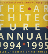 ARCHITECURE ANNUAL 1994-1995. DELFT UNIVERSITY OF TECHNOLOGY