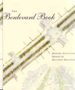 BOULEVARD BOOK, THE. HISTORY, EVOLUTION, DESIGN OF MULTIWAY BOULEVARDS