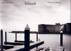 INLANDS. VISIONS OF BOSTON