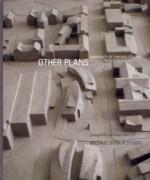 SORKIN: OTHER PLANS. MICHAEL SORKIN STUDIO. UNIVERSITY OF CHICAGO STUDIES. PAMPHLET ARCHITECTURE 22