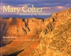 COLTER: MARY COLTER. ARCHITECTS OF THE SOUTHWEST **