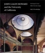 HOWARD: JOHN GALEN HOWARD AND THE UNIVERSITY OF CALIFORNIA. THE DESIGN OF A GREAT PUBLIC UNIVERSITY CAMP