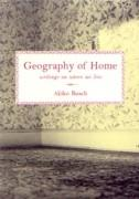 "GEOGRAPHY OF HOME** ""WRITINGS ON WHERE WE LIVE"""