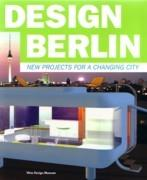 DESIGN BERLIN. NEW PROJECTS FOR A CHANGING CITY **