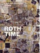 ROTH: ROTH TIME. A  DIETER ROTH RETROSPECTIVE
