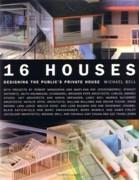 16 HOUSES. DESIGNING THE PUBLIC'S PRIVATE HOUSE **