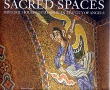 SACRED SPACES. HISTORIC HOUSES OF WORSHIP IN THE CITY OF ANGELS**