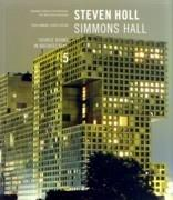 HOLL: SIMMONS HALL. SOURCE BOOKS IN ARCHITECTURE 5. STEVEN HOLL