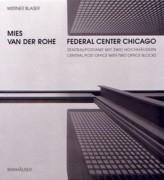 MIES VAN DER ROHE: FEDERAL CENTER CHICAGO. CENTRAL POST OFFICE WITH TOW OFFICE BLOCKS