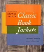 SALTER: CLASSIC BOOK JACKETS. THE DESIG LEGACY OF GEORGE SALTER