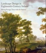 LANDSCAPE DESIGN IN EIGHTEENTH- CENTURY IRELAND. MIXING FOREIGN TRESS WITH THE NATIVES