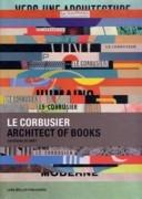 LE CORBUSIER. ARCHITECT OF BOOKS