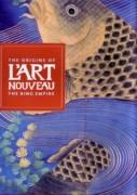 ORIGINS OF L'ART NOUVEAU, THE. THE BING EMPIRE.