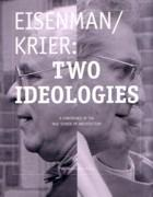 EISENMAN / KRIER: TWO IDEOLOGIES. A CONFERENCE AT THE YALE SCHOOL OF ARCHITECTURE **.