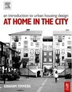 INTRODUCTION TO URBAN HOUSING DESIGN. AT HOME IN THE CITY