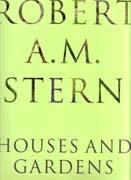 STERN: HOUSES AND GARDENS. ROBERT A.M. STERN