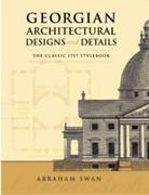 GEORGIAN ARCHITECTURAL DESIGNS AND DETAILS: THE CLASSIC 1757 STYLEBOOK