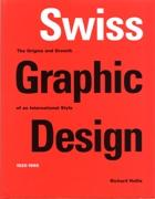 SWISS GRAPHIC DESIGN. THE ORIGINS AND GROWTH OF AN INTERNATIONAL STYLE 1920- 1965