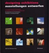 "DESIGNING EXHIBITIONS. AUSSTELLUNGEN ENTWERFEN ""A COMPENDIUM FOR ARCHITECTS, DESIGNERS AND MUSEUM PROFESSIONALS"""