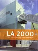 LA 2000+. NEW ARCHITECTURE IN LOS ANGELES