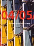 JAHRBUCH ARCHITEKTUR HDA GRAZ 04/05. YEARBOOK ARCHITECTURE HDA GRAZ 04/05