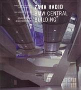 HADID: ZAHA HADID BMW CENTRAL BUILDING. SOURCE BOOKS IN ARCHITECTURE 7