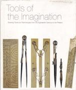 TOOLS OF THE IMAGINATION. DRAWING TOOLS AND TECHNOLOGIES FROM THE EIGHTEENS CENTURY TO THE PRESENT