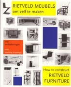 RIETVELD: HOW TO CONSTRUCT. RIETVELD FURNITURE