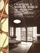 RAYMOND. CRAFTING A MODERN WORLD: THE ARCHITECTURE AND DESIGN OF ANTOR NOEMI RAYMOND